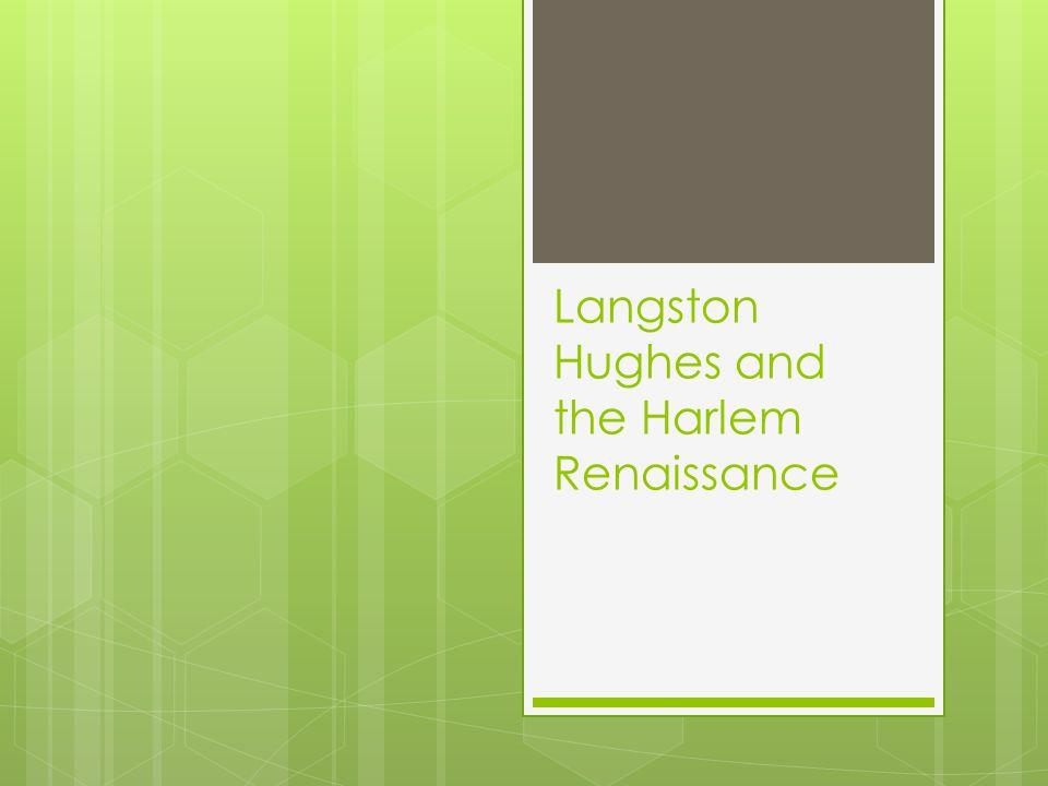 Langston Hughes and the Harlem Renaissance