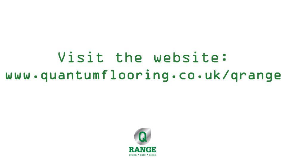 Visit the website: www.quantumflooring.co.uk/qrange