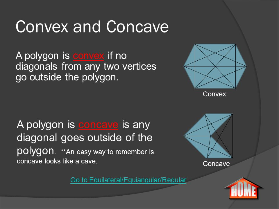 # of sides = 3 Triangle # of sides = 6 Hexagon # of sides = 5 Pentagon # of sides = 10 Decagon Go to Convex/Concave