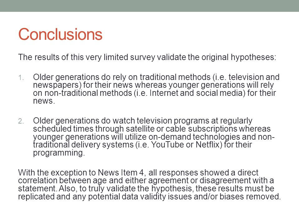 Conclusions The results of this very limited survey validate the original hypotheses: 1.