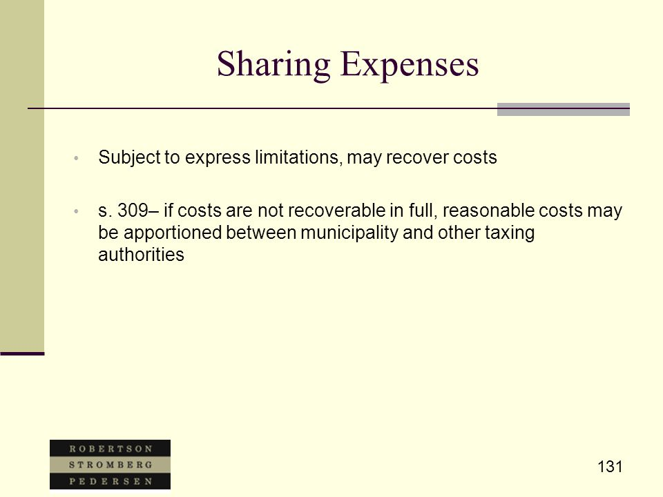 131 Sharing Expenses Subject to express limitations, may recover costs s. 309– if costs are not recoverable in full, reasonable costs may be apportion