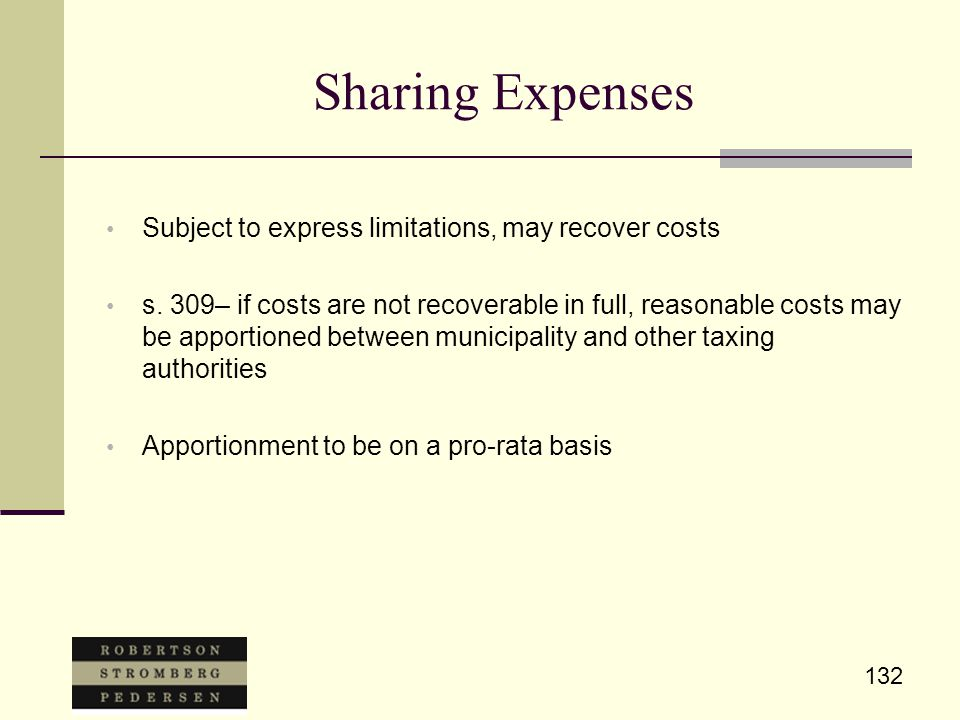 132 Sharing Expenses Subject to express limitations, may recover costs s. 309– if costs are not recoverable in full, reasonable costs may be apportion