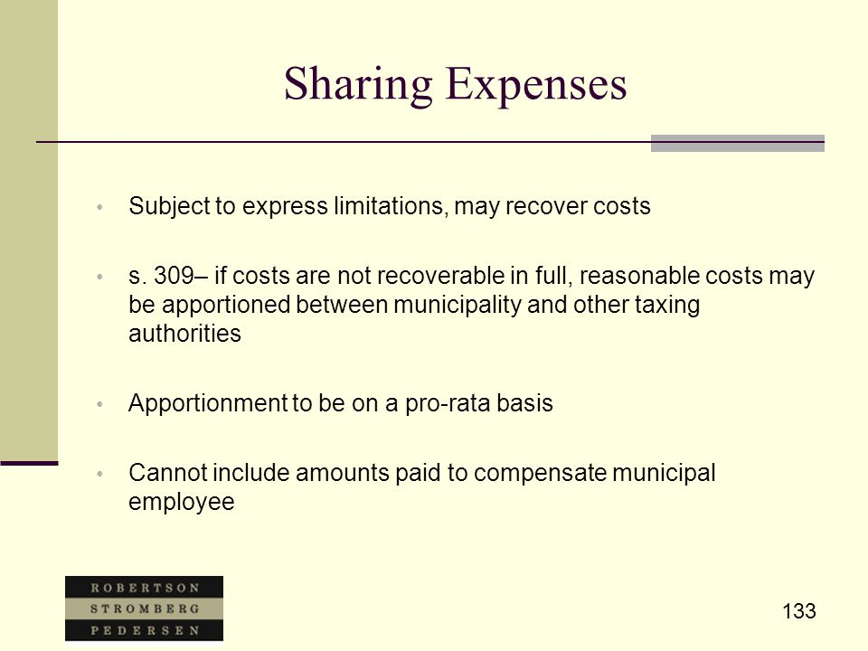 133 Sharing Expenses Subject to express limitations, may recover costs s. 309– if costs are not recoverable in full, reasonable costs may be apportion