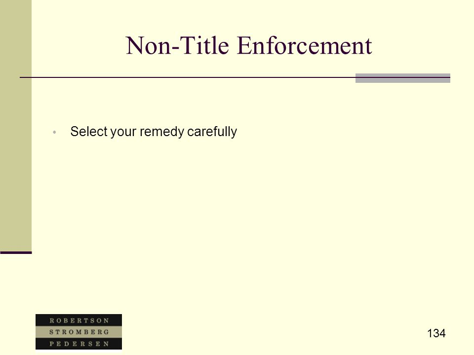 134 Non-Title Enforcement Select your remedy carefully