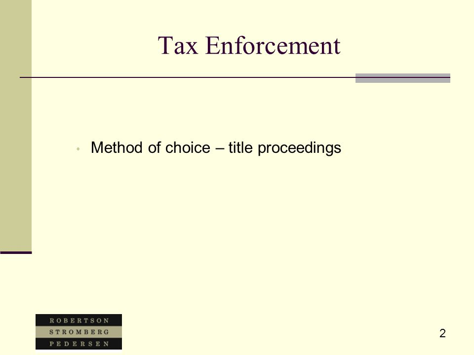 2 Tax Enforcement Method of choice – title proceedings