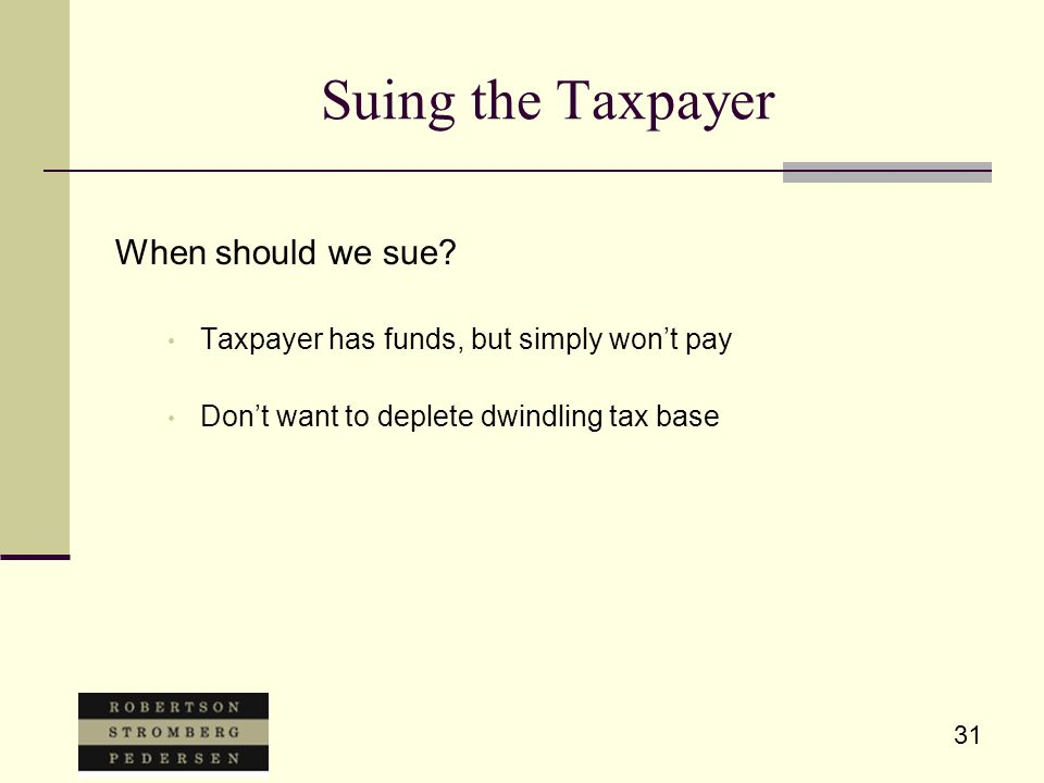 31 Suing the Taxpayer When should we sue.