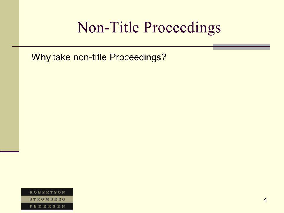 4 Non-Title Proceedings Why take non-title Proceedings