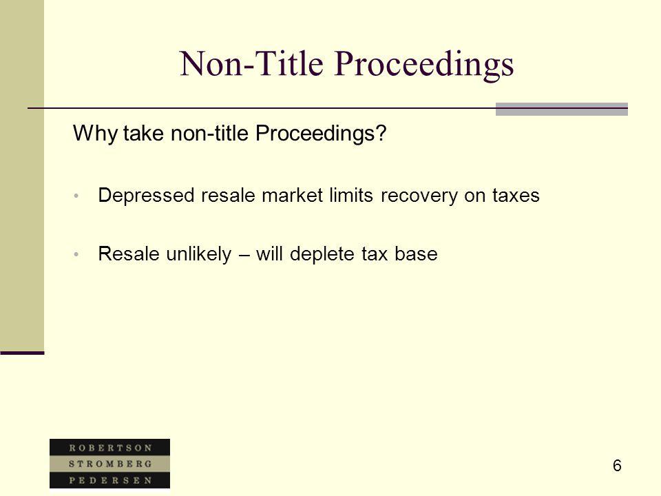 6 Non-Title Proceedings Why take non-title Proceedings.