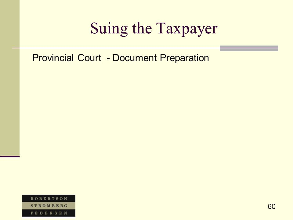 60 Suing the Taxpayer Provincial Court - Document Preparation