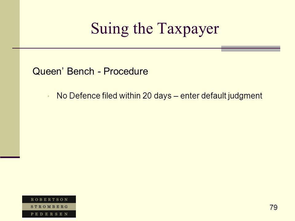 79 Suing the Taxpayer Queen' Bench - Procedure No Defence filed within 20 days – enter default judgment