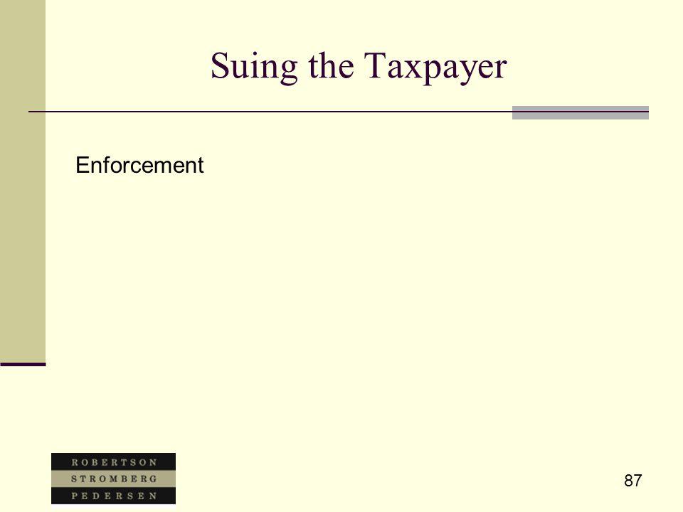 87 Suing the Taxpayer Enforcement