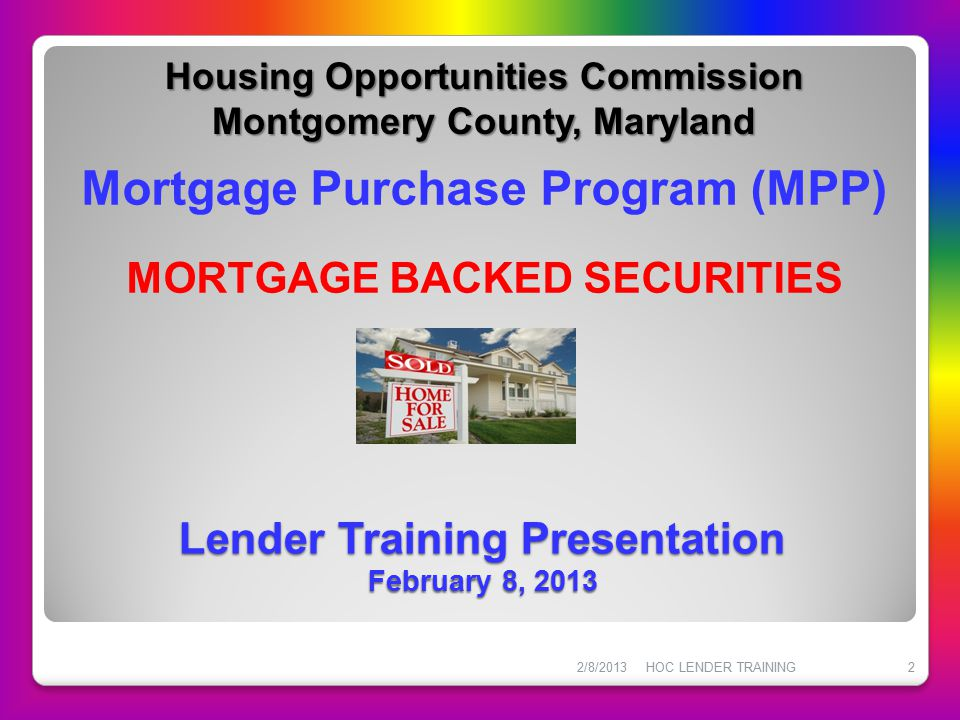 HOC Loan Products First Mortgage Interest Rate Option 2 0 30 Year Fixed Rate with 0 Points WITH 3% Purchase Assistance 2/8/2013HOC LENDER TRAINING43