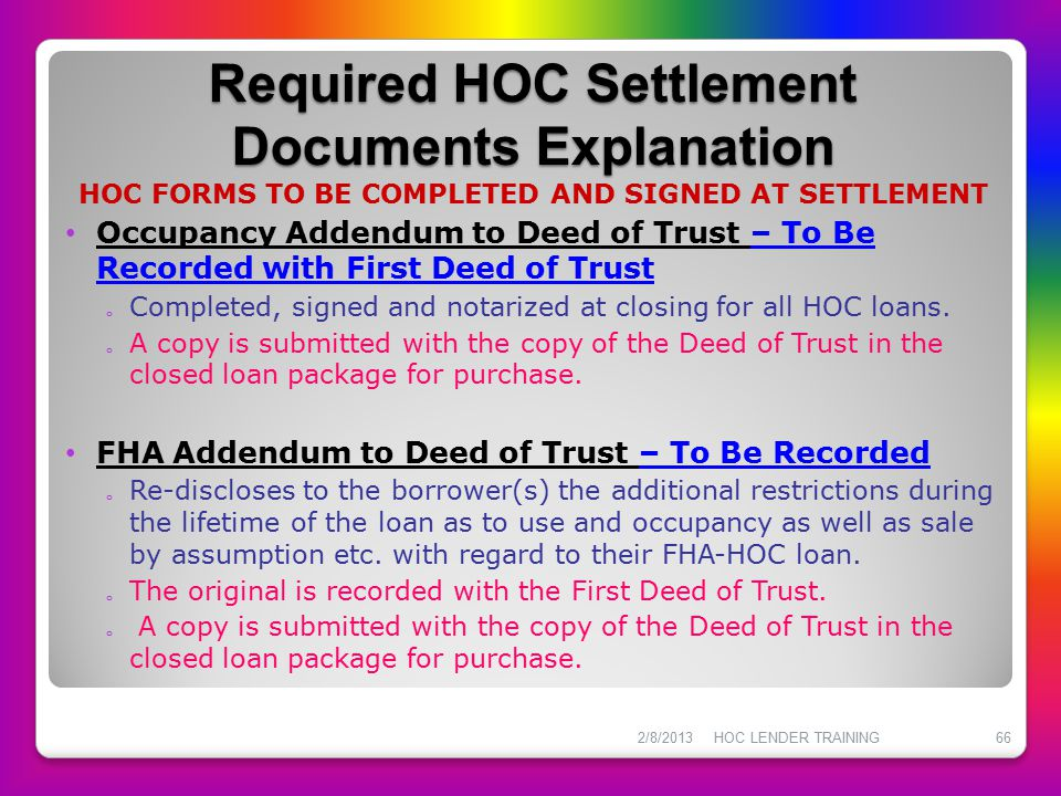 Required HOC Settlement Documents Explanation Required HOC Settlement Documents Explanation HOC FORMS TO BE COMPLETED AND SIGNED AT SETTLEMENT Occupan