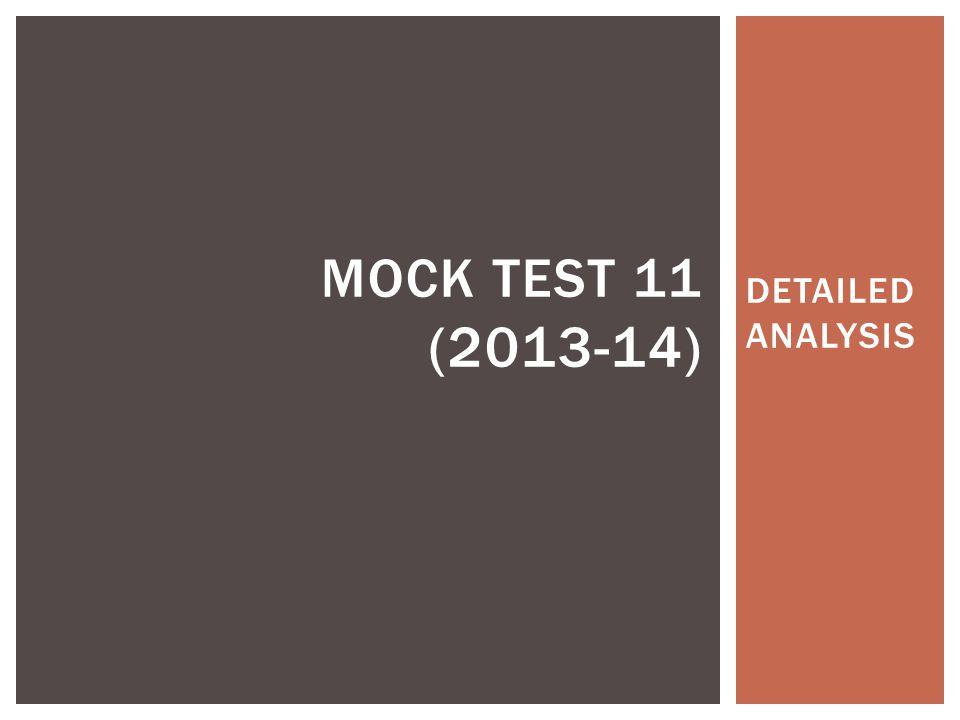 DETAILED ANALYSIS MOCK TEST 11 (2013-14)