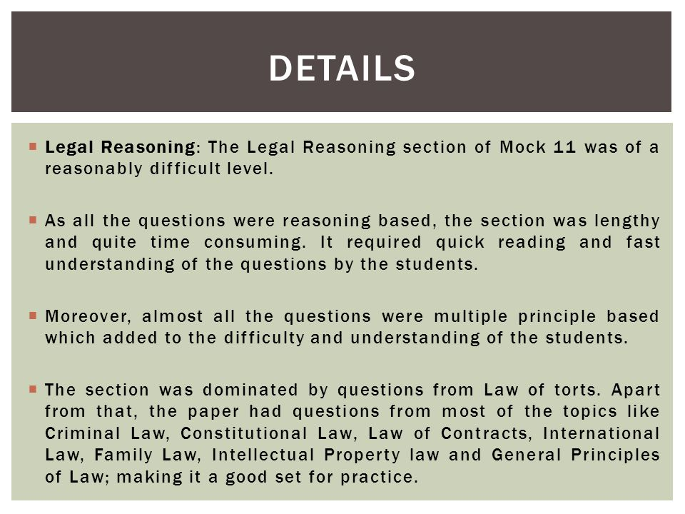 DETAILS  Legal Reasoning: The Legal Reasoning section of Mock 11 was of a reasonably difficult level.