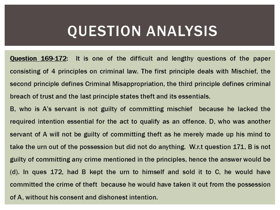 QUESTION ANALYSIS Question 169-172: It is one of the difficult and lengthy questions of the paper consisting of 4 principles on criminal law.