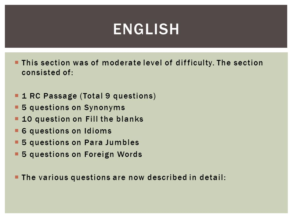 ENGLISH  This section was of moderate level of difficulty.