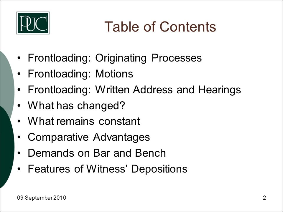 Table of Contents Frontloading: Originating Processes Frontloading: Motions Frontloading: Written Address and Hearings What has changed.