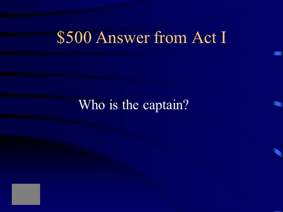 """$500 Question from Act I """"Like valor's minion carved out his passage till he faced the slave..till he unseamed him from the nave to th' chops"""""""