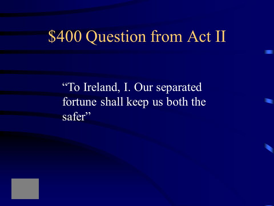 $300 Answer from Act II The Porter's speech which provides a break in the dramatic action.