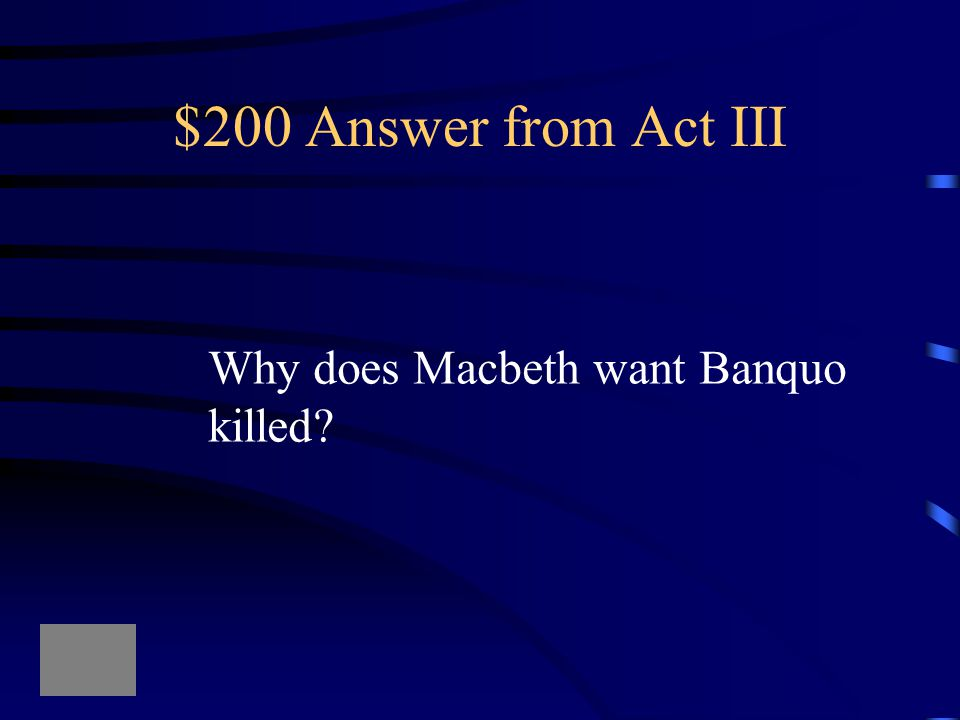 $200 Question from Act III Because his sons will be kings.