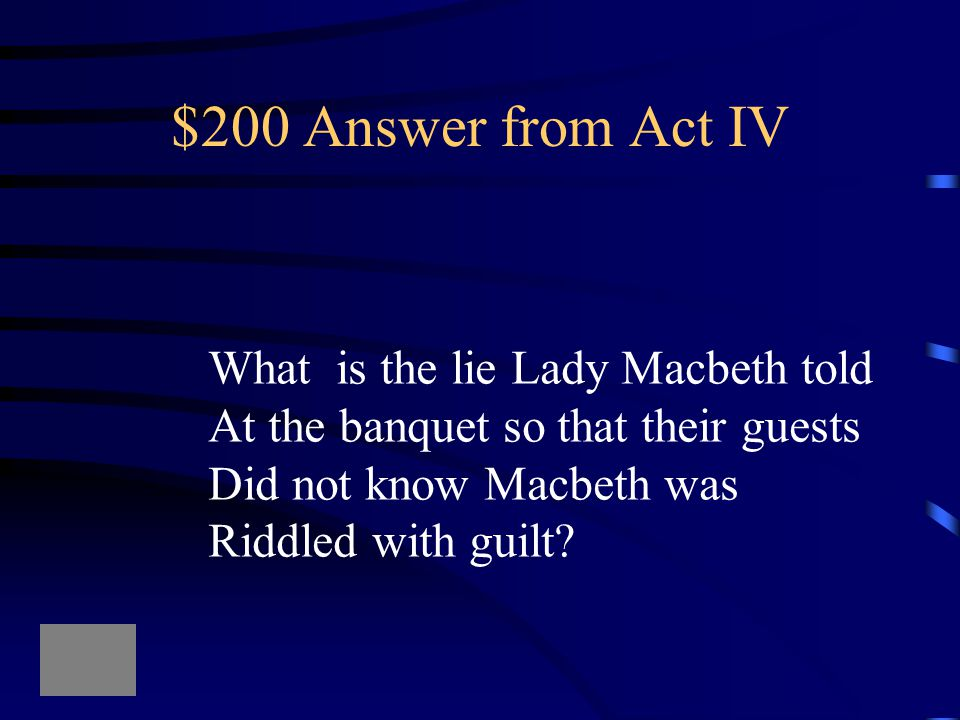 """$200 Question from Act IV Macbeth has """"been like this Since he was a child"""""""