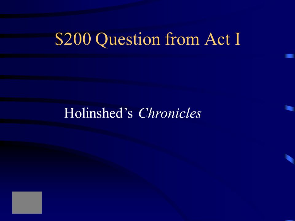 $200 Question from Act I Holinshed's Chronicles