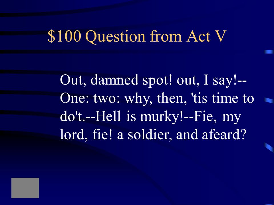 $500 Answer from Act IV What does the first apparition say to Macbeth
