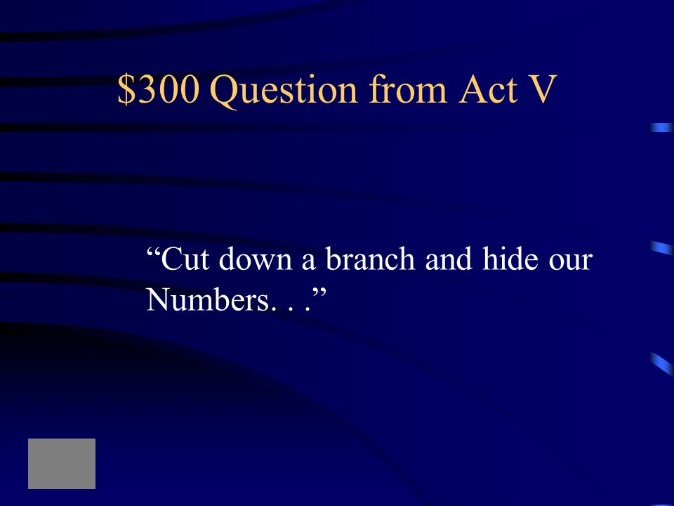 $200 Answer from Act V What/who is Macbeth talking to the doctor About trying to heal his wife