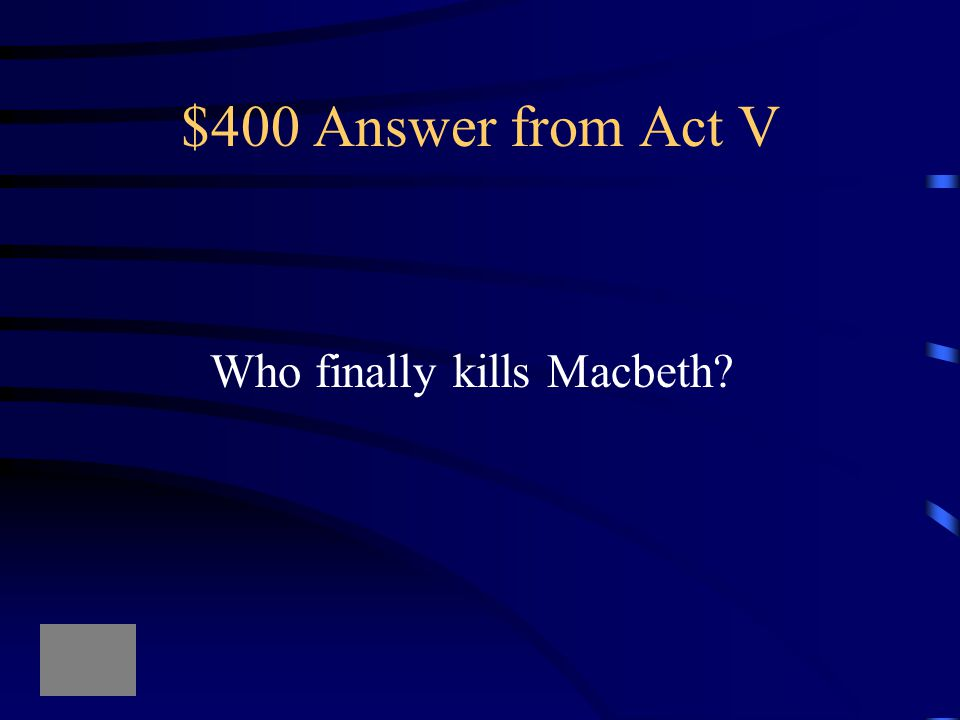 $400 Question from Act V Macduff