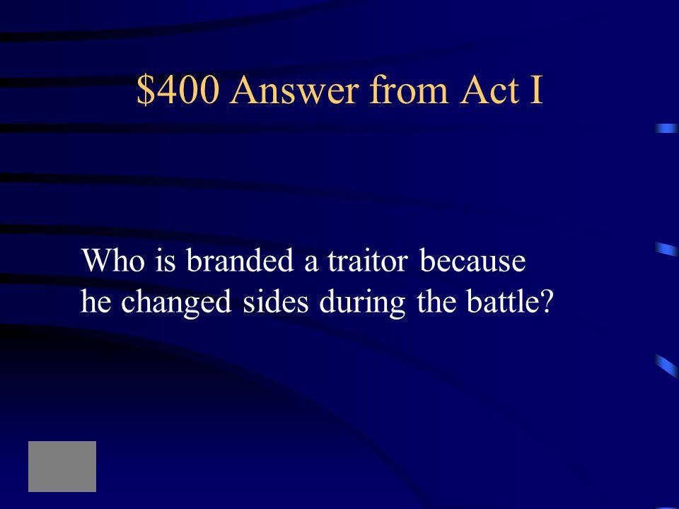$400 Answer from Act V Who finally kills Macbeth?
