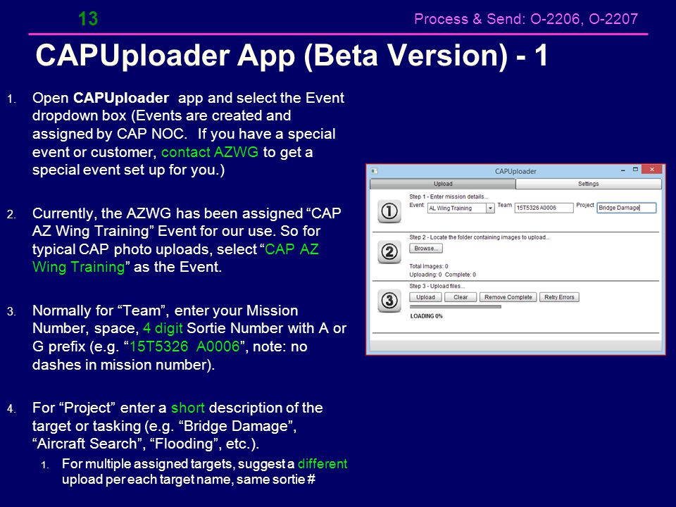 Process & Send: O-2206, O-2207 CAPUploader App (Beta Version) - 1 13 1. Open CAPUploader app and select the Event dropdown box (Events are created and