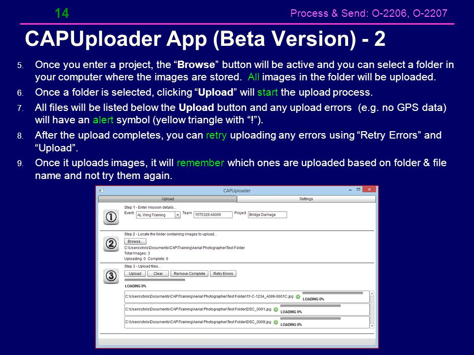 "Process & Send: O-2206, O-2207 CAPUploader App (Beta Version) - 2 14 5. Once you enter a project, the ""Browse"" button will be active and you can selec"