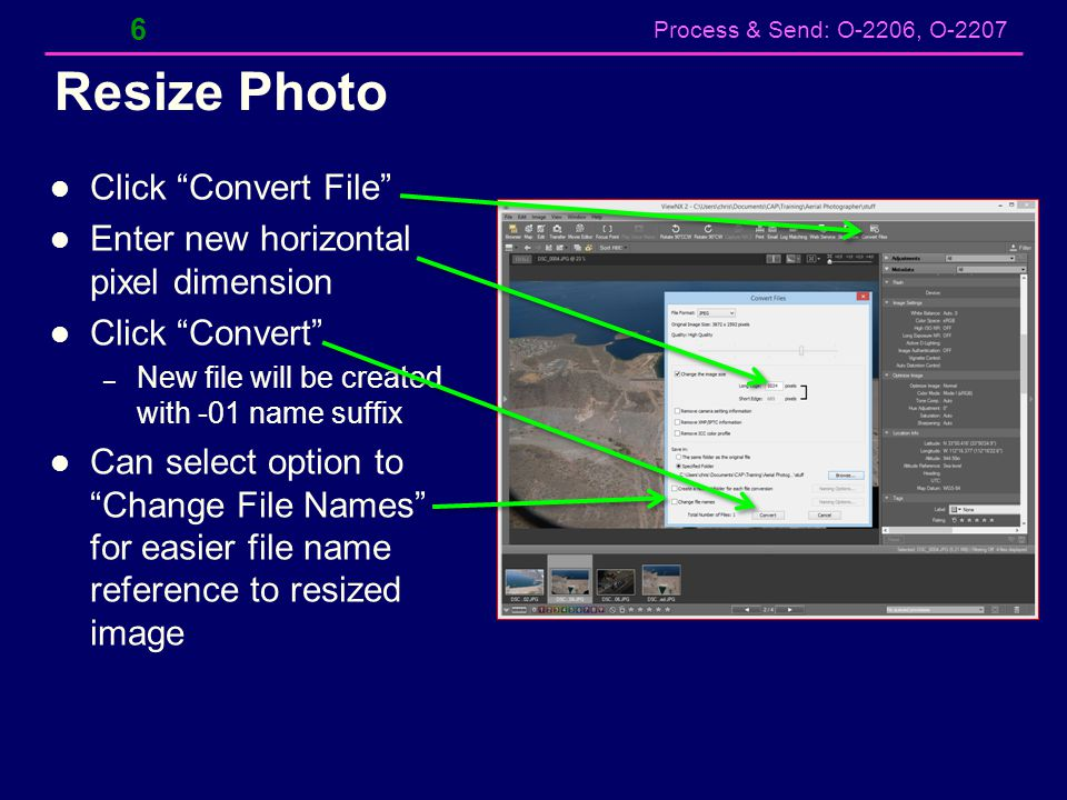 "Process & Send: O-2206, O-2207 Resize Photo Click ""Convert File"" Enter new horizontal pixel dimension Click ""Convert"" – New file will be created with"