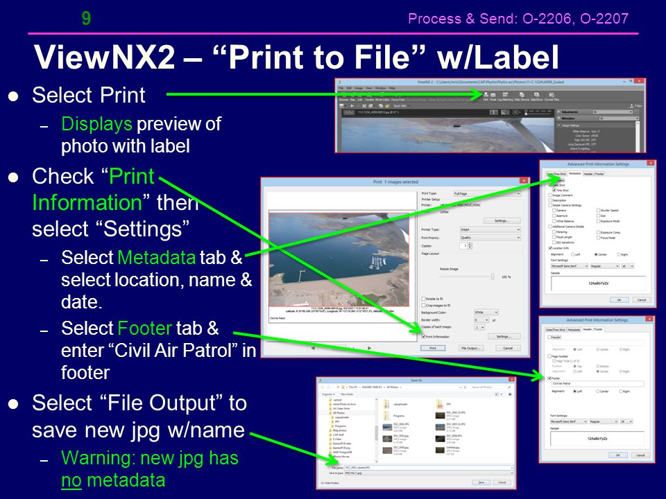 "Process & Send: O-2206, O-2207 ViewNX2 – ""Print to File"" w/Label Select Print – Displays preview of photo with label Check ""Print Information"" then se"