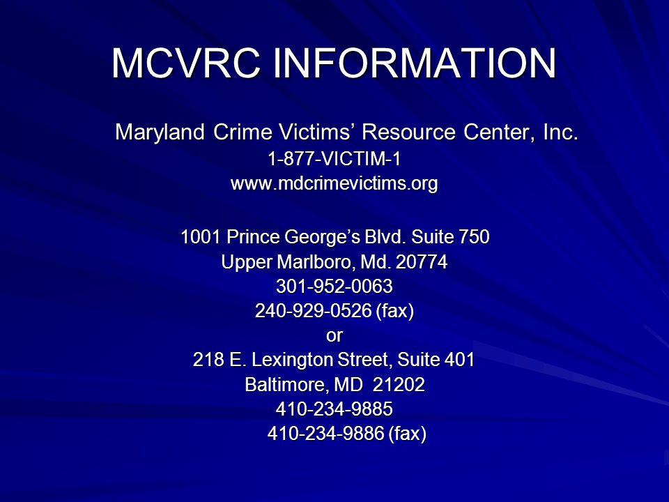 MCVRC INFORMATION Maryland Crime Victims' Resource Center, Inc.