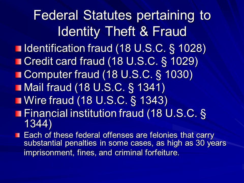 Federal Statutes pertaining to Identity Theft & Fraud Identification fraud (18 U.S.C.