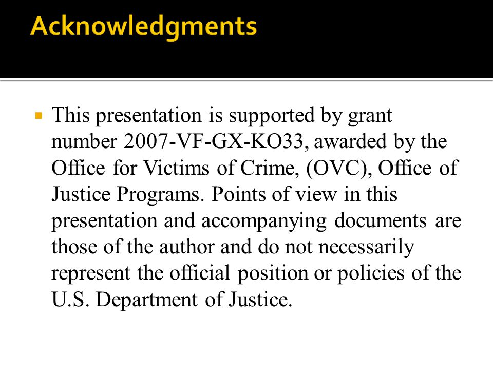  This presentation is supported by grant number 2007-VF-GX-KO33, awarded by the Office for Victims of Crime, (OVC), Office of Justice Programs. Point