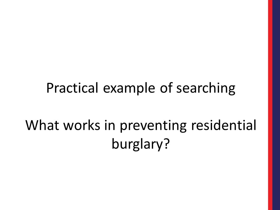 Practical example of searching What works in preventing residential burglary?