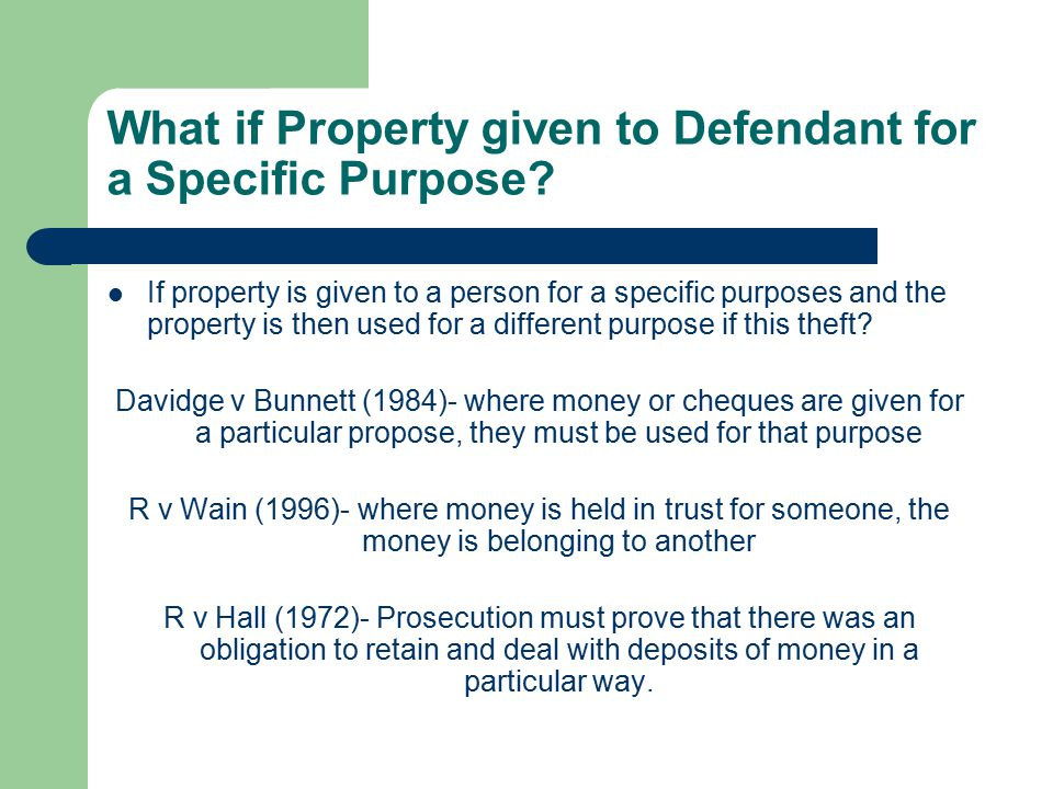 What if Property given to Defendant for a Specific Purpose.