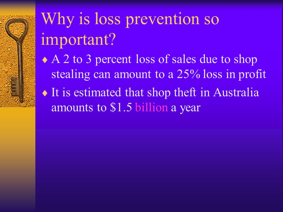 Why is loss prevention so important.