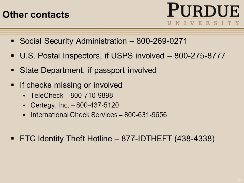 45 Other contacts  Social Security Administration – 800-269-0271  U.S.