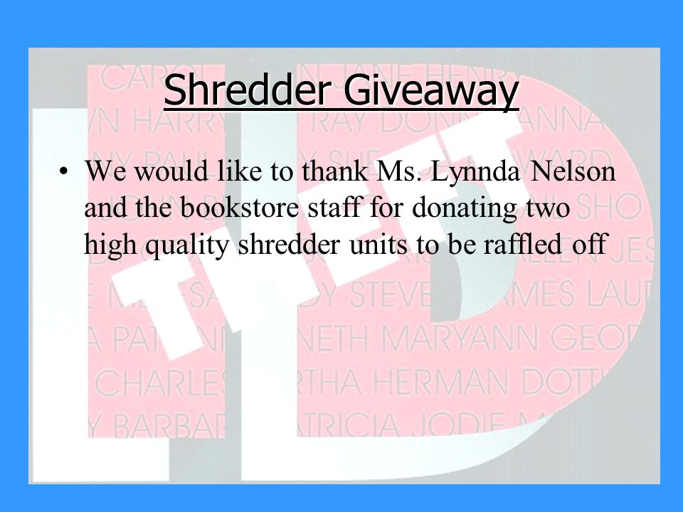 Shredder Giveaway We would like to thank Ms.