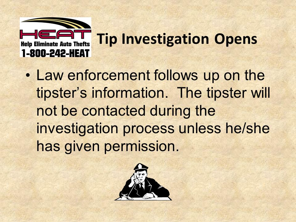 Tip Investigation Opens Law enforcement follows up on the tipster's information.