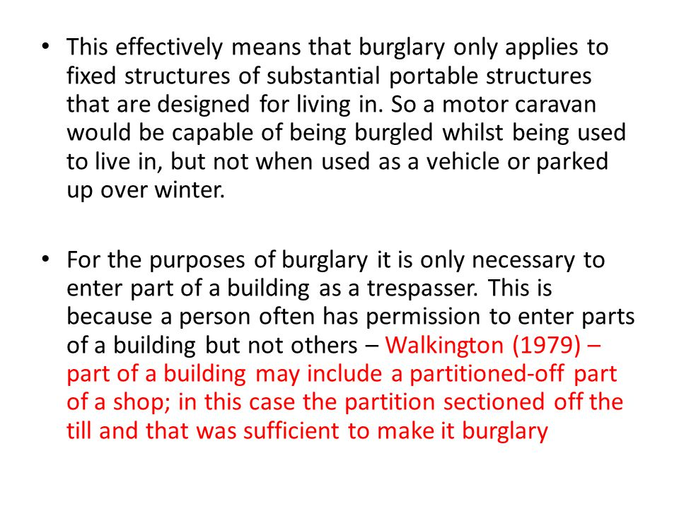 This effectively means that burglary only applies to fixed structures of substantial portable structures that are designed for living in.