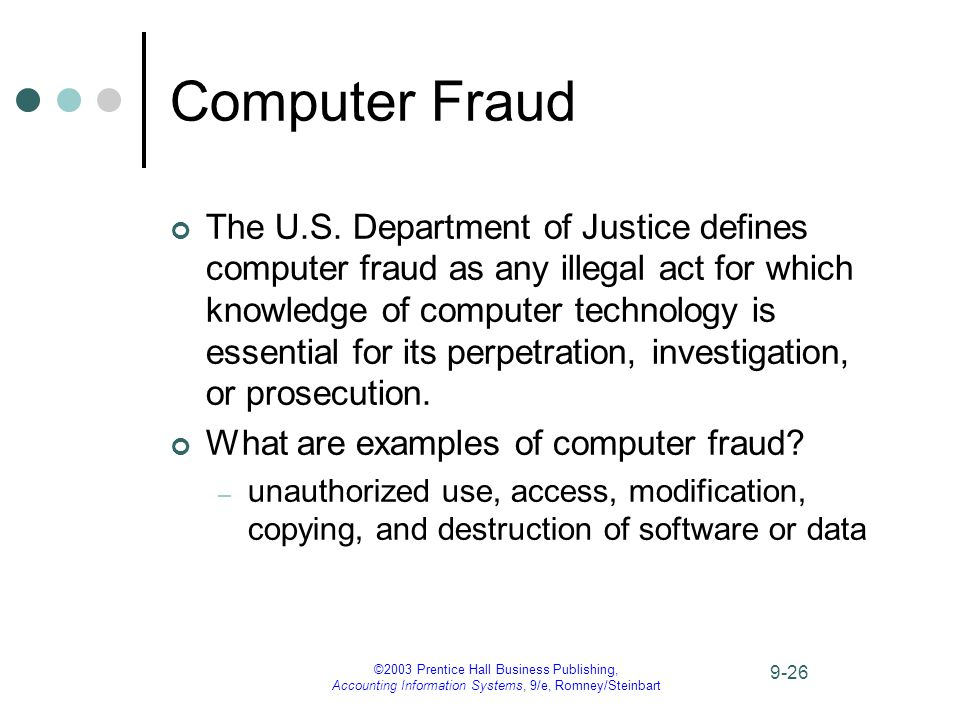 ©2003 Prentice Hall Business Publishing, Accounting Information Systems, 9/e, Romney/Steinbart 9-26 Computer Fraud The U.S.