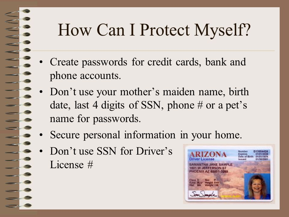 How Can I Protect Myself. Create passwords for credit cards, bank and phone accounts.