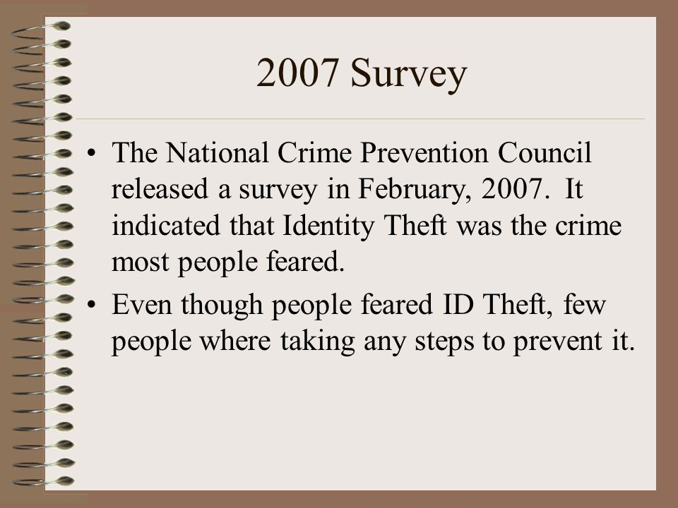 2007 Survey The National Crime Prevention Council released a survey in February, 2007.