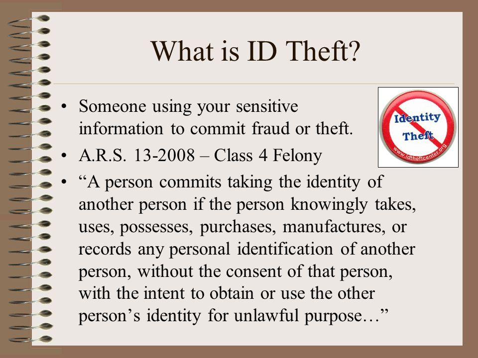 What is ID Theft. Someone using your sensitive information to commit fraud or theft.