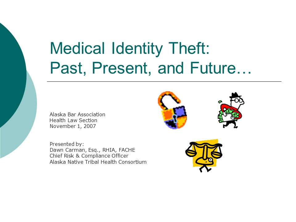 Medical Identity Theft Safeguards  Be careful to whom you give name, social security number, and date of birth  If you are the victim of identity theft, take all actions you can think of to protect yourself Contact creditors Work with the health care provider Work with insurance companies Request correction of medical records Contact the Social Security Administration